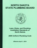 North Dakota State Plumbing Board Laws, Rules and Plumbing Installation Standards of North Dakota (Effective July 1, 2015)
